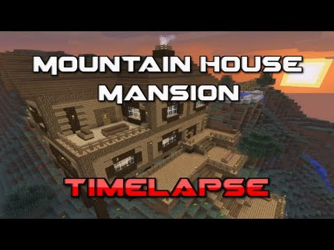 Minecraft timelapse mountain house mansion minecraft project - Mountain house projects ...