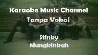 Karaoke Stinky - Mungkinkah | Tanpa Vokal