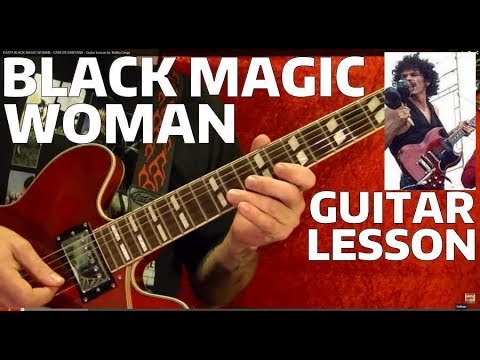 BLACK MAGIC WOMAN – CARLOS SANTANA – How to Play – Free Online Guitar Lessons With Tabs