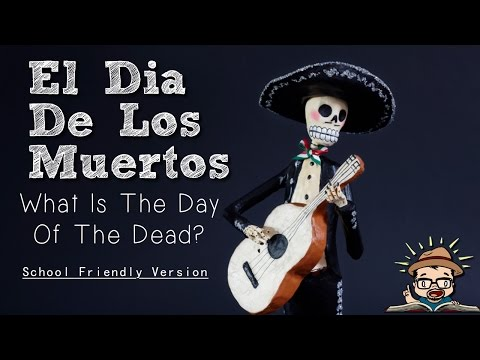 (SCHOOL FRIENDLY) What is El Dia De Los Muertos? by Eddie G!