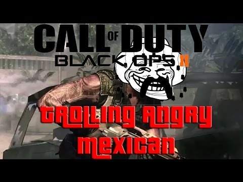 Messing With Strangers in Black ops 2 ( Ep 22 ) Trolling Angry Mexican
