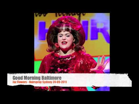 Good Morning Baltimore - Jaz Flowers Hairspray Sydney 24-9-2011