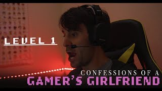 Confessions Of A Gamer's Girlfriend - Episode 1