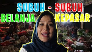Video SUBUH SUBUH KE PASAR, DEMI HARGA MURAH !!! MP3, 3GP, MP4, WEBM, AVI, FLV Juli 2019