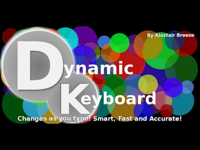 Dynamic Keyboard! The Android Keyboard That Changes As You Type! - Preview