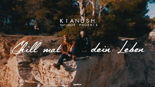 Video Kianush - Chill mal dein Leben ft. Moe Phoenix (prod. by Fl3x) MP3, 3GP, MP4, WEBM, AVI, FLV Februari 2017
