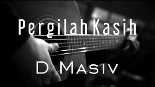 Video Pergilah Kasih - D Masiv Original By Chrisye ( Acoustic Karaoke ) MP3, 3GP, MP4, WEBM, AVI, FLV Juni 2019