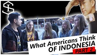 Video WHAT AMERICANS THINK OF INDONESIA part 2 MP3, 3GP, MP4, WEBM, AVI, FLV November 2018