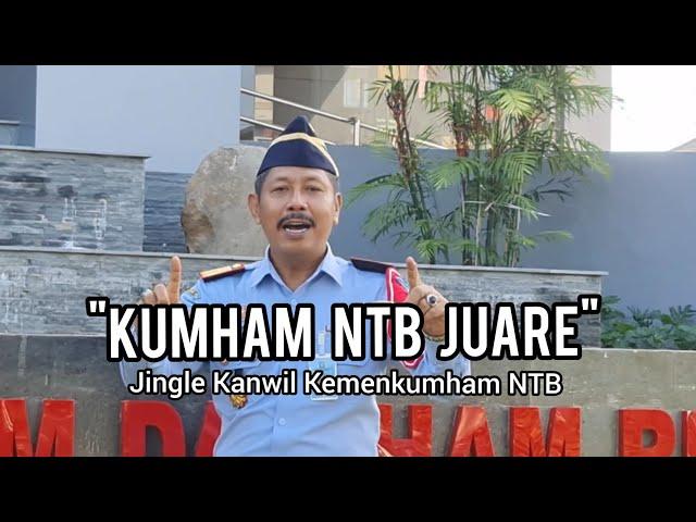 JINGLE KANWIL KEMENKUMHAM NTB - 'KUMHAM NTB JUARE'