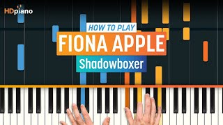 """How To Play """"Shadowboxer (Updated)"""" by Fiona Apple   HDpiano (Part 1) Piano Tutorial"""