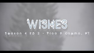 Alba Adventures -  Season 4 Ep 2 - Wishes - Pico & Okemo, VT