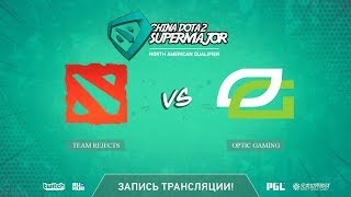 Team Rejects vs Optic Gaming, China Super Major NA Qual, game 1 [Mila]