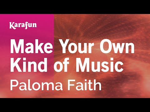 Karaoke Make Your Own Kind Of Music - Paloma Faith *