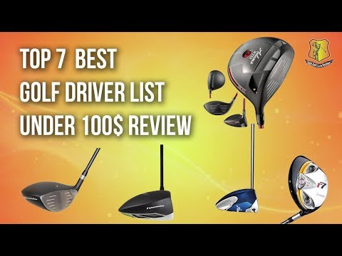 Best golf driver under 100 - Top 7 Driver for 2018