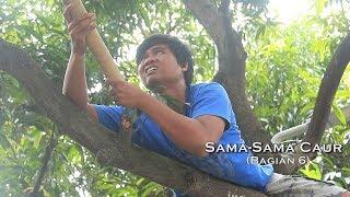 Download Video (bagian 6) Sama-Sama Caur - Film Komedi MP3 3GP MP4