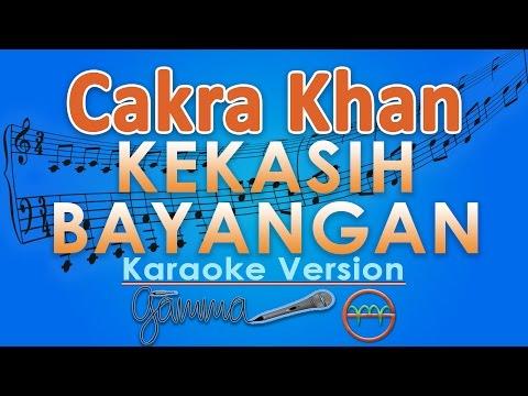 Cakra Khan - Kekasih Bayangan (Karaoke Lirik Tanpa Vokal) By GMusic