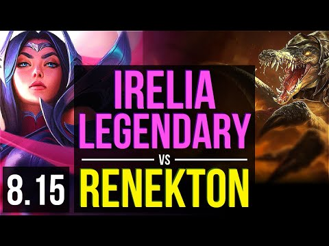 IRELIA Vs RENEKTON (TOP) ~ Legendary, KDA 15/4/8 ~ NA Challenger ~ Patch 8.15