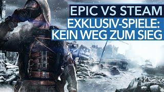Epic Store vs. Steam  - Exklusiv-Spiele werden diese Schlacht nicht gewinnen