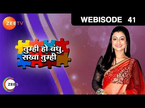 Tumhi Ho Bandhu Sakha Tumhi - Episode 41 - July 02