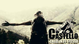 """New Song """"credi in te stesso"""" by Castello - Video Ufficiale"""