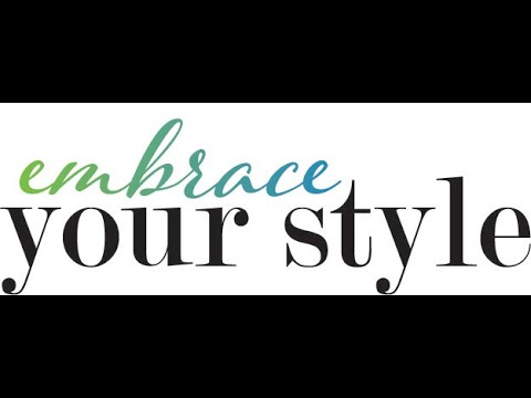 Ver vídeo Embrace Your Style