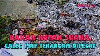 Video Bakar Kotak Suara, Caleg PDIP Terancam Dipecat MP3, 3GP, MP4, WEBM, AVI, FLV April 2019