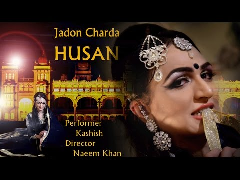 KASHISH - JADON CHRDA HUSAN - KHANZ PRODUCTION OFFICIAL VIDEO 2017