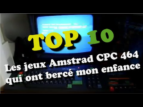 Top 10 - Les jeux Amstrad CPC 464 qui ont bercé mon enfance