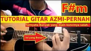Video Tutorial Gitar AZMI - PERNAH (Chord/Kunci)   Cocok Banget Buat Pemula sampai Pro MP3, 3GP, MP4, WEBM, AVI, FLV Maret 2018