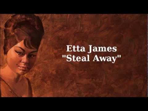 Tekst piosenki Etta James - Steal Away po polsku