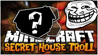 Minecraft: SECRET HOUSE TROLL #19 - CRUNDEE CRAFT