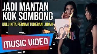 Video ECKO SHOW - Mantan Sombong [ Music Video ] (ft. LIL ZI) MP3, 3GP, MP4, WEBM, AVI, FLV Desember 2018