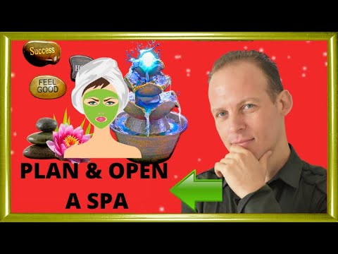 How to write a business plan for a day spa, then start & open a day spa