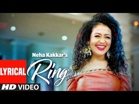 Neha Kakkar: Ring Lyrical Video Song | Jatinder Je