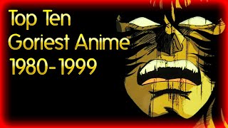 Video Top 10 Goriest Anime from before the Year 2000 MP3, 3GP, MP4, WEBM, AVI, FLV Juni 2019