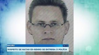 Suspeito de matar ex-genro se apresenta à polícia e é preso em Bauru