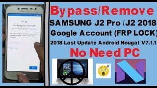 Video Samsung J2 Pro/ J2 2018 Google Account /FRP Lock Bypass 2018 Last Patch Nougat V7.1.1 MP3, 3GP, MP4, WEBM, AVI, FLV September 2019
