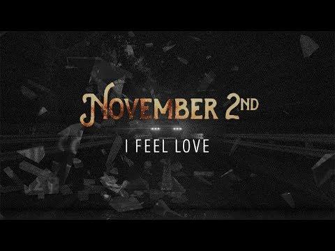 NOVEMBER 2ND - I Feel Love (Lyric Video)