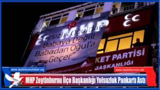 MHP Zeytinburnuİlçe Başkanlığı Yolsuzluk Pankartı Astı