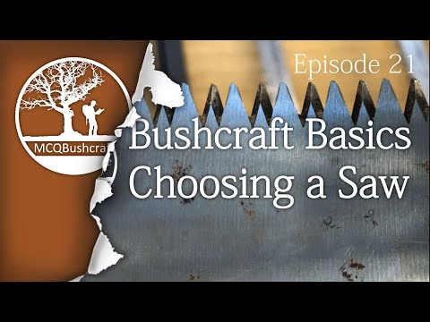 Video MCQBushcraft Basics Ep21: Essentials of Choosing a Saw download in MP3, 3GP, MP4, WEBM, AVI, FLV January 2017