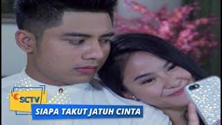 Video Highlight Siapa Takut Jatuh Cinta: Reza Sesak Nafas Dekat - Dekat dengan Sonya | Episode 108 dan MP3, 3GP, MP4, WEBM, AVI, FLV Desember 2018
