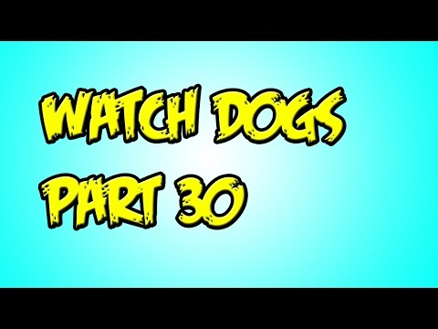 Watch Dogs Gameplay Walkthrough Part 30 By any means Necessary