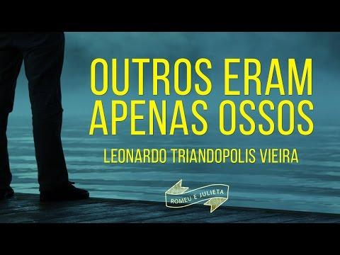 Outros Eram Apenas Ossos | Leonardo Triandopolis Vieira