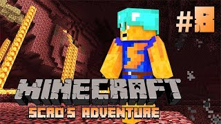 "Minecraft - Scro's Adventure #8! - ""INTO THE NETHER"""
