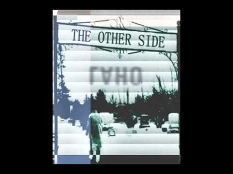 The Other Side, Part 1