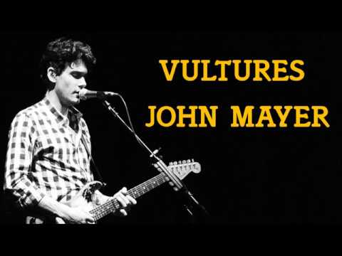 Vultures - John Mayer LYRICS