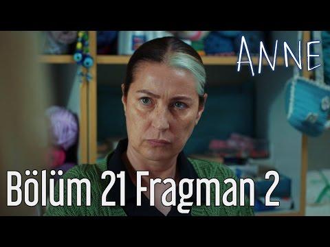 Anne 21. Bölüm 2. Fragmanı