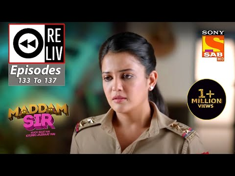 Weekly ReLIV - Maddam Sir - 14th December 2020 To 18th December 2020 - Episodes 133 To 137