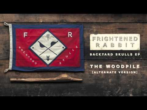 Frightened Rabbit - The Woodpile [Alternate Version]