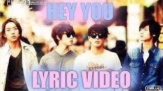 CNBLUE - 'Hey You' [Lyric Video]